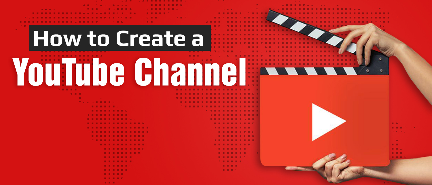 How to Create a YouTube Channel (Step by Step Guide)