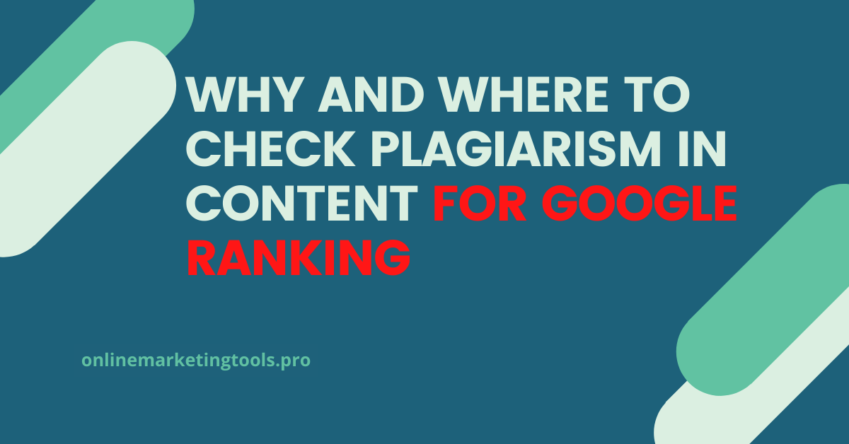 Why and Where to Check Plagiarism in Content for Google Ranking